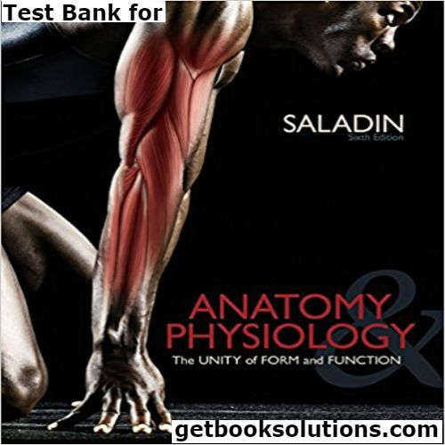 Test Bank for Anatomy Physiology The Unity of Form and Function 6th ...