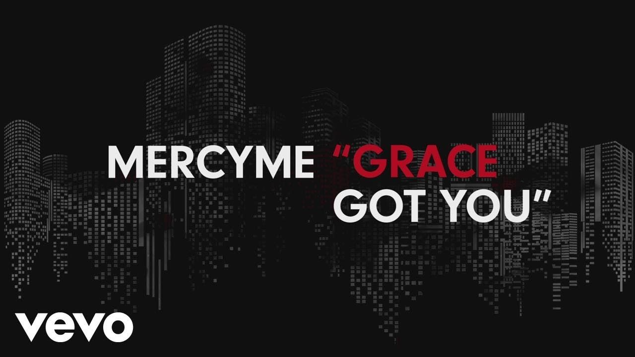Mercyme Grace Got You Official Lyric Video Christian Music