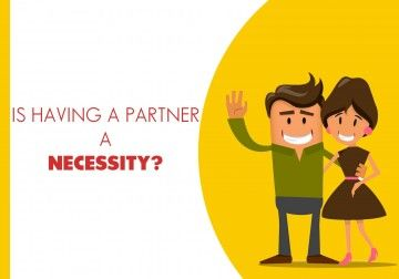 Is Having a Partner a Necessity?