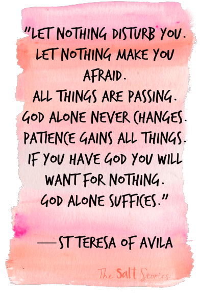 St Teresa Of ávila Quote Let Nothing Disturb You St Teresa Of