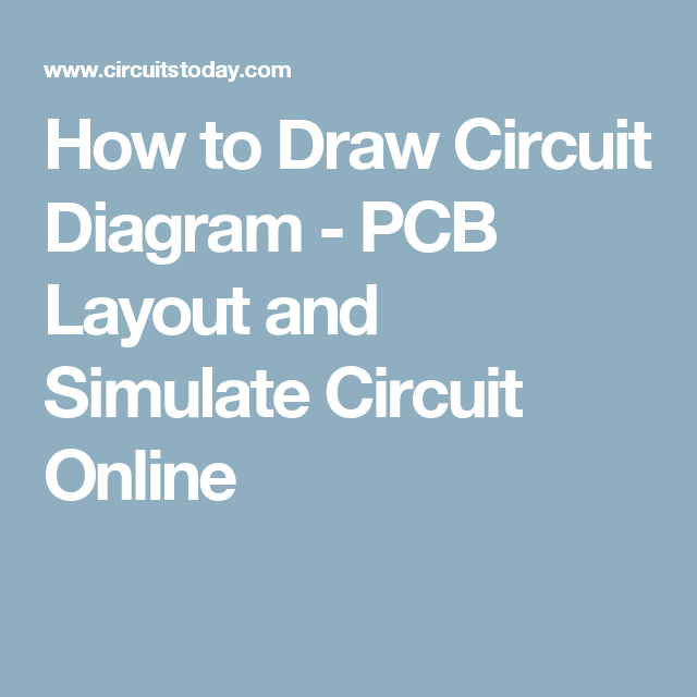 How to Draw Circuit Diagram - PCB Layout and Simulate Circuit Online ...