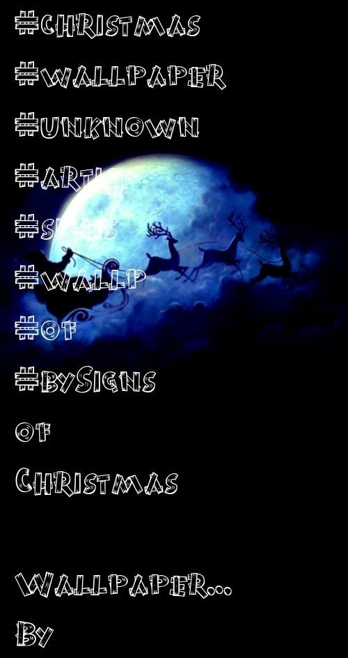 of Christmas Wallpaper By Artist Unknown Signs  Signs of Christmas Wallpaper By Artist Unknown Signs of Christmas WallpSigns of Christmas Wallpaper By Artist Unknown Sign...