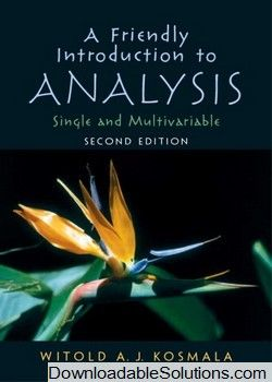 solution manual for a friendly introduction to analysis 2 e witold