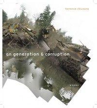 On Generation & Corruption Poems Terrence Chiusano