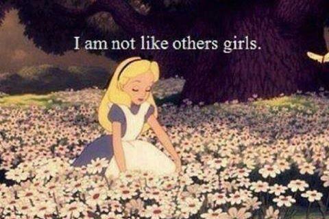 """""""I'm not like others girls"""" (Alicia en el País de las Maravillas)"""