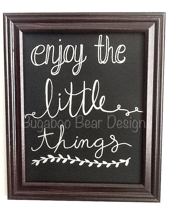 Enjoy the Little Things Chalkboard art, handmade ...