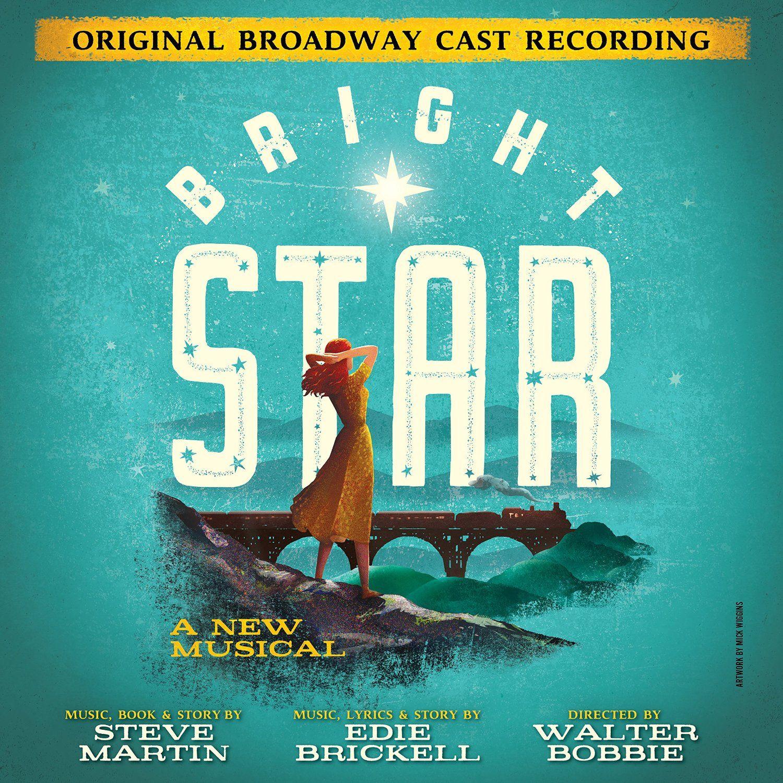 Bright Star Original Broadway Cast Recording Edie Brickell Steve Martin Bright Stars Audition Songs It Cast