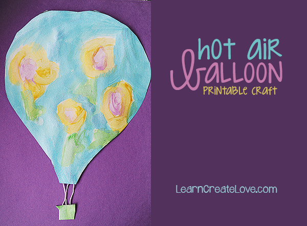Printable Hot Air Balloon Craft: You Get To Paint Or Draw