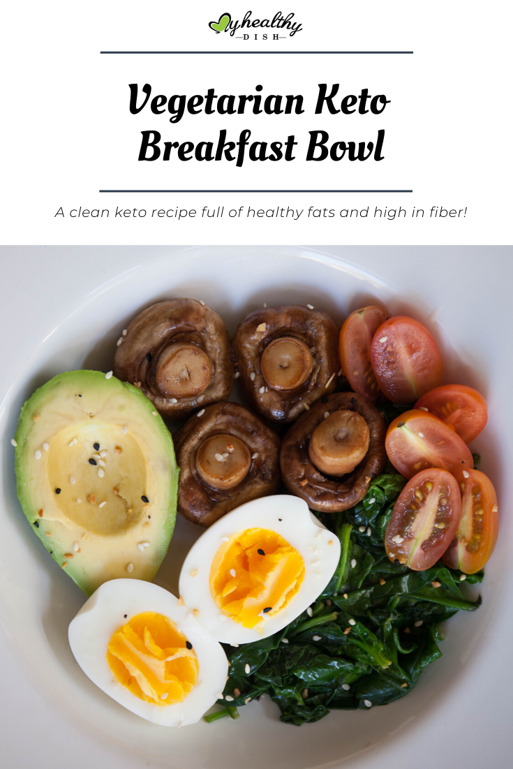 Vegetarian Keto Breakfast Bowl My Healthy Dish Recipe In 2020 Breakfast Bowls High Fiber Vegetables Vegetarian Keto