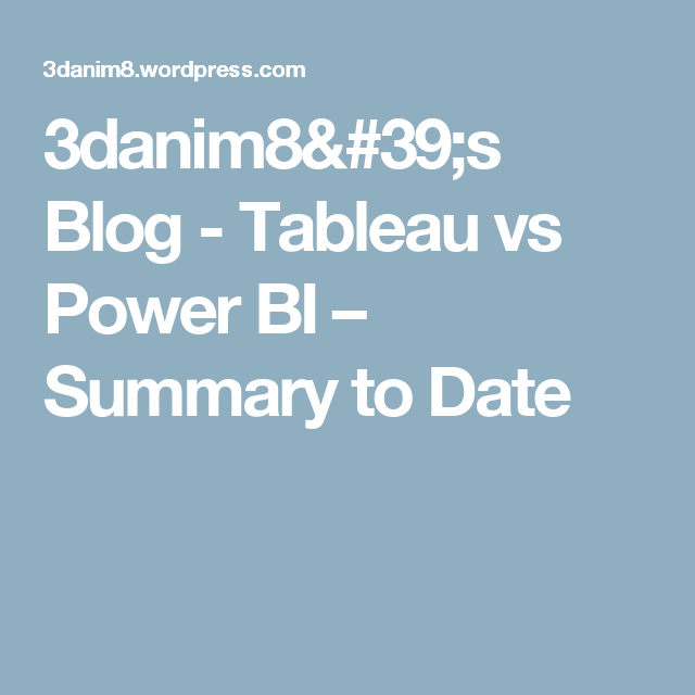 Tableau vs Power BI – Summary to Date | Tableau Great Articles