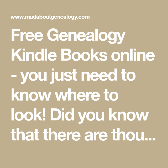 Free genealogy kindle books online you just need to know where free genealogy kindle books online you just need to know where to look did you know that there are thousands of books and publications online fandeluxe