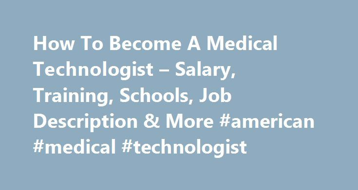 How To Become A Medical Technologist  Salary Training Schools