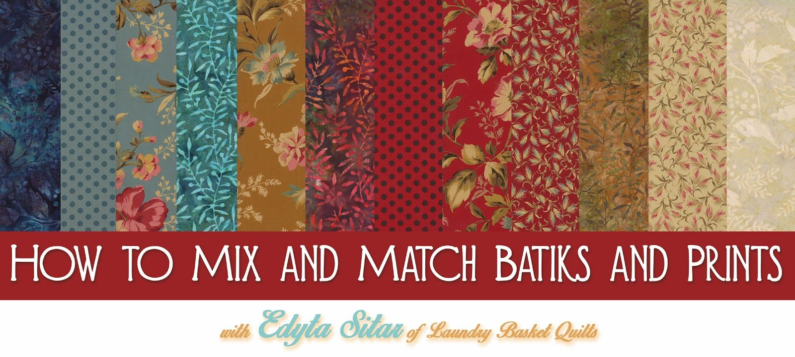 How to Mix and Match Batiks and Prints with Edyta Sitar of ...