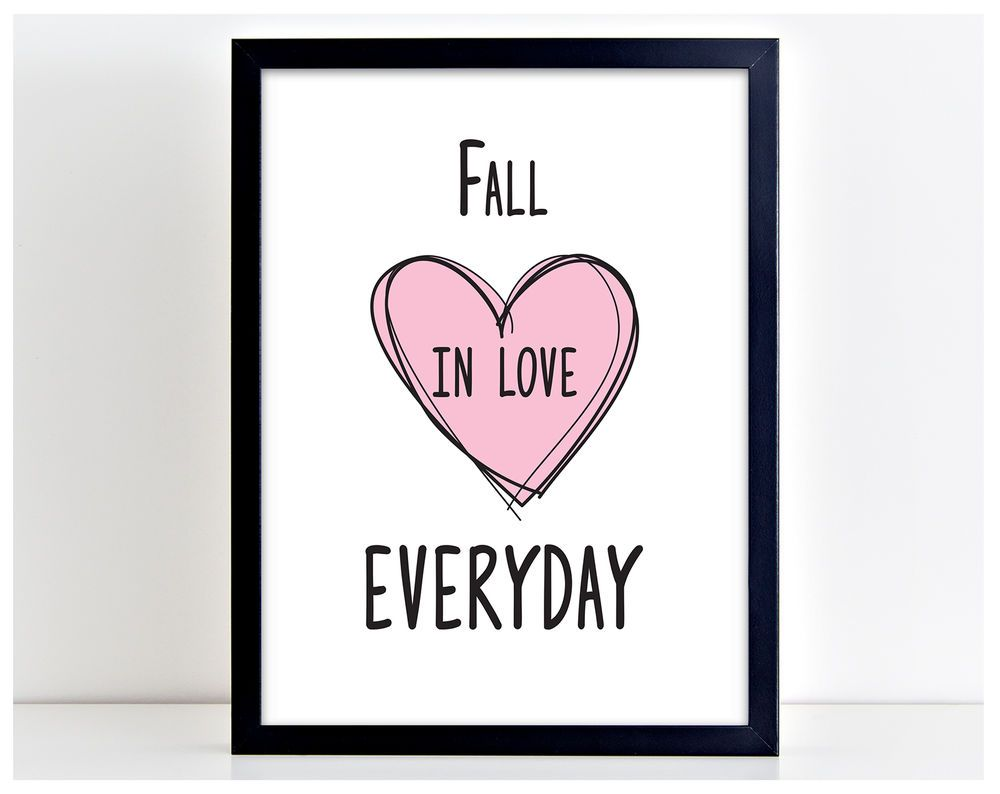 Fall In Love Everyday Cute Home Picture Word Poster Print Typography Gift Pp