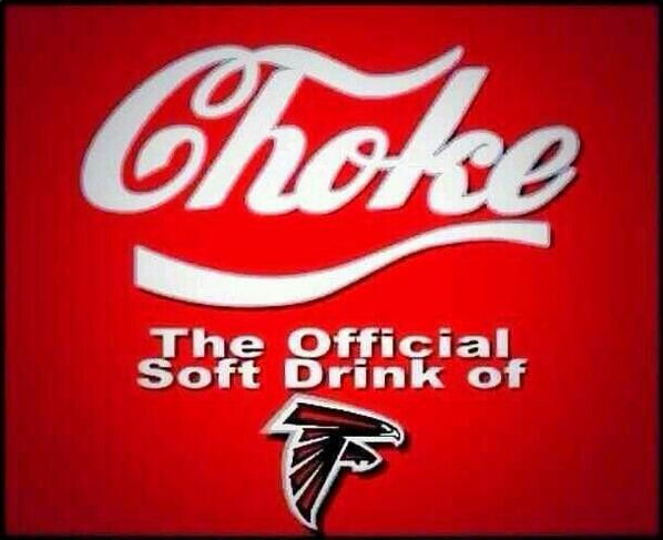 Choke The Official Soft Drink Of Atlanta Falcons Geaux Saints Atlanta Falcons Funny Atlanta Falcons Nfl Memes Funny