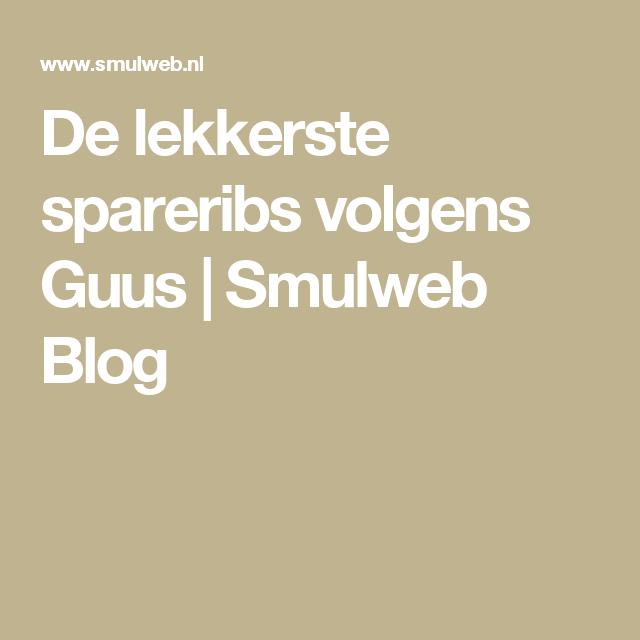 De lekkerste spareribs volgens Guus | Smulweb Blog