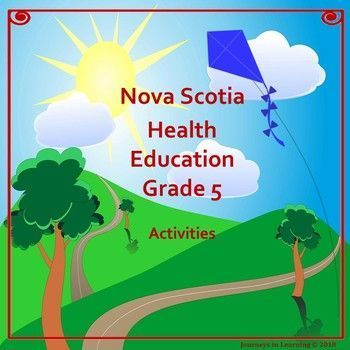 Scotia Health Education Grade 5 Activities Nova Scotia Health Education Grade 5 Activities follows the new 2015 Health Curriculum. Please check preview for a better look! This resource has been created to facilitate the task of teaching the required outcomes in Health Education.Nova Scotia Health Education Grade 5 Activities follows the new ...