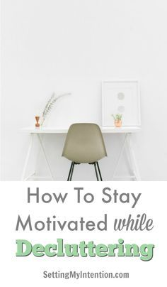It's not easy to stay motivated while decluttering your home. It can be downright discouraging. Here is one simple trick that any one can do to stay encouraged in the process.