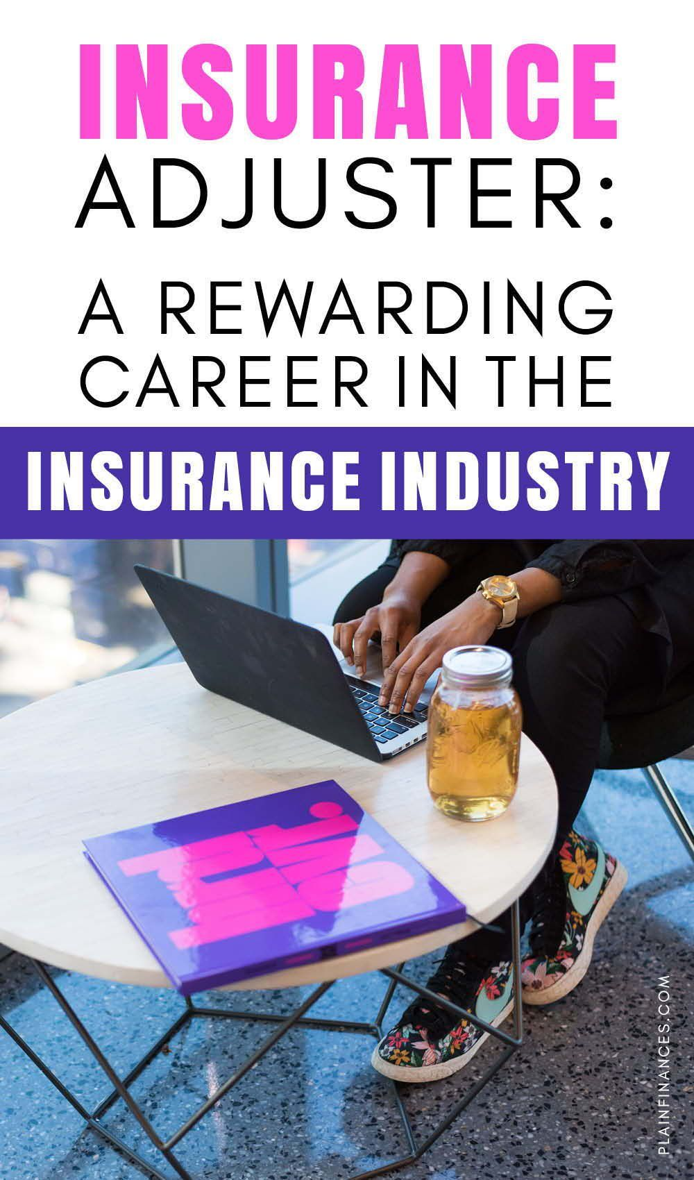 Insurance Adjuster A Rewarding Career In The Insurance Industry Jobs And Careers Business Insurance Finance Jobs Moving Insurance