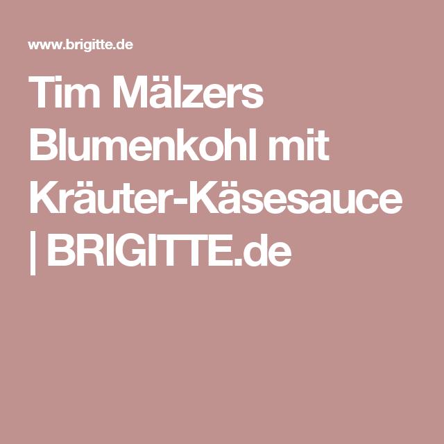 Tim Mälzers Blumenkohl mit Kräuter-Käsesauce | BRIGITTE.de