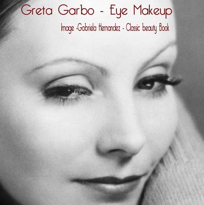 A Brief History Of Eye Makeup Greta Garbo Eye Makeup Makeup