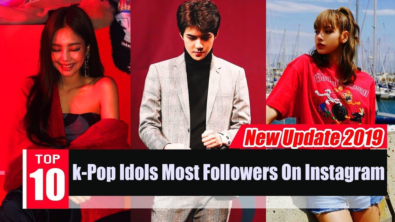 Top 10 K Pop Idols Most Followers On Instagram Ranking 2019 New Upd Most Popular Kpop Most Instagram Followers Kpop Idol