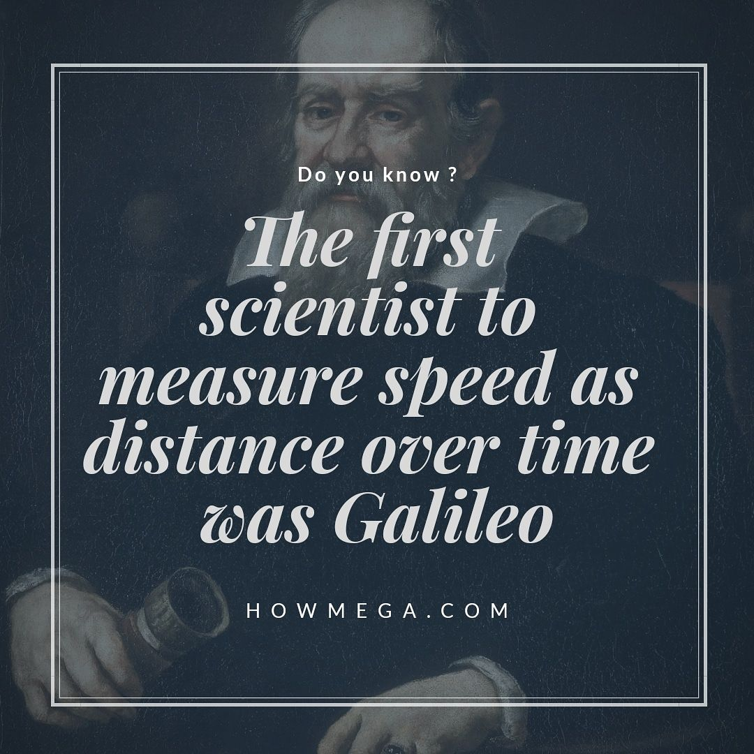 Do You Know The First Scientist To Measure Speed As