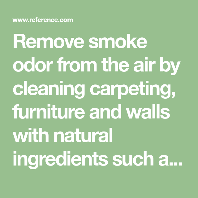 How Do You Remove Smoke Odor From The Air Reference Com