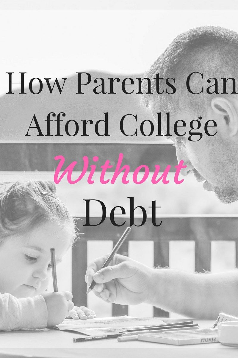 how parents can afford college without debt - goal digging to