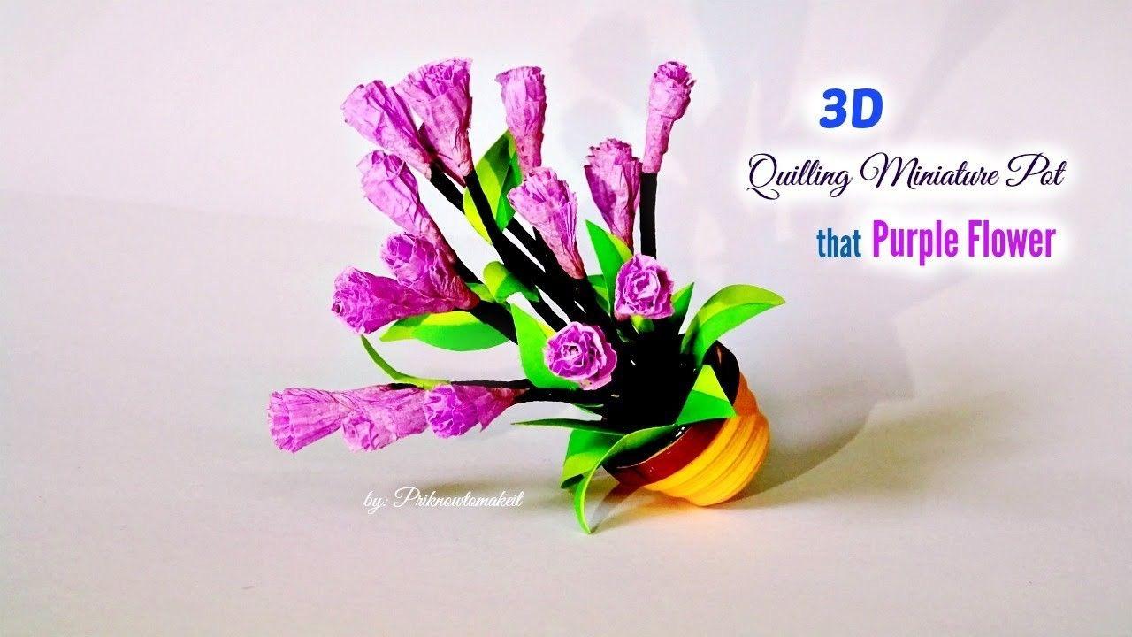Quilling Miniature Flower Pot In 3d Diy That Purple Flower