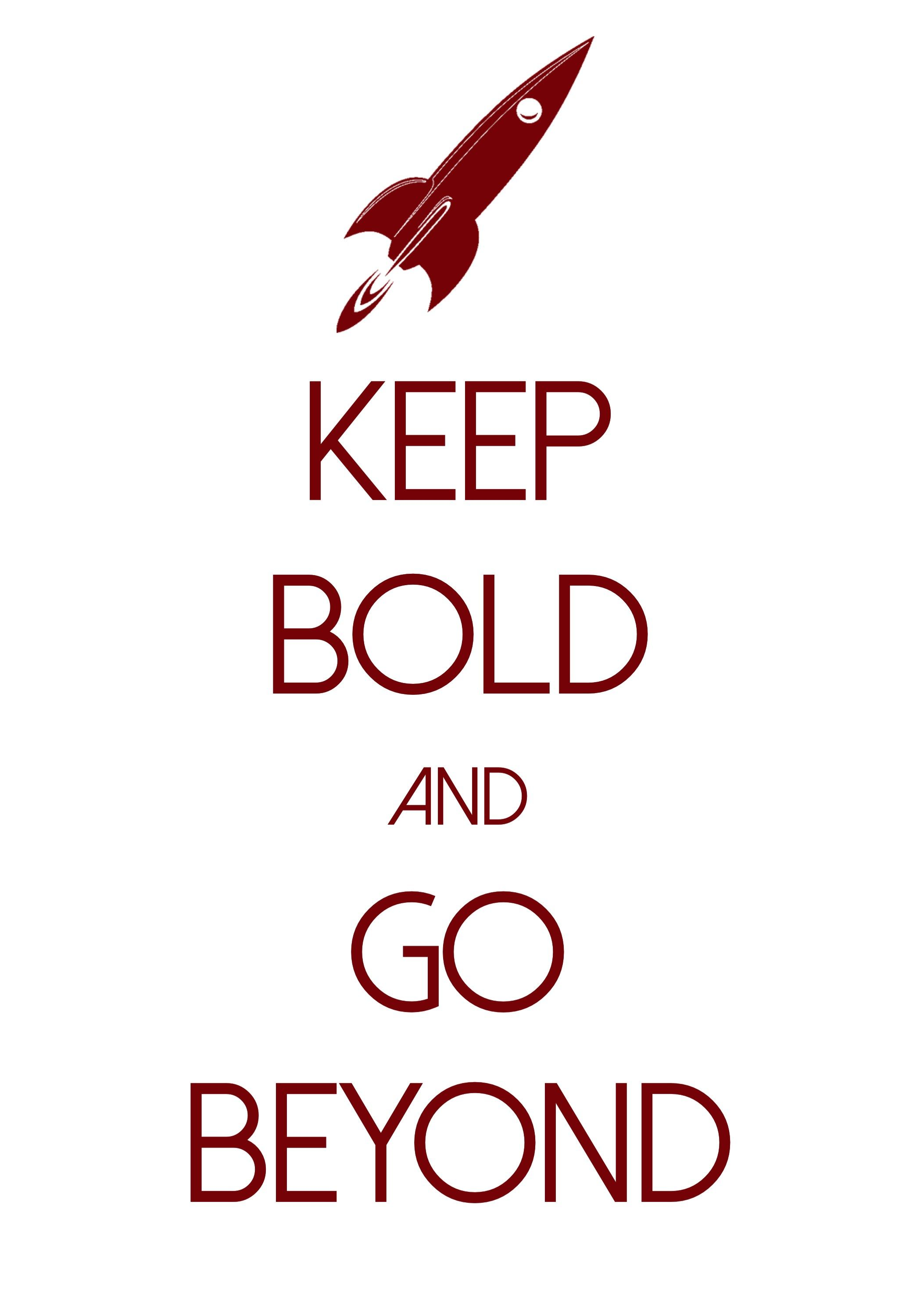 keep bold and go beyond / created with keep calm and carry on for