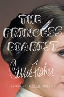 The princess diarist / by Fisher, Carrie .