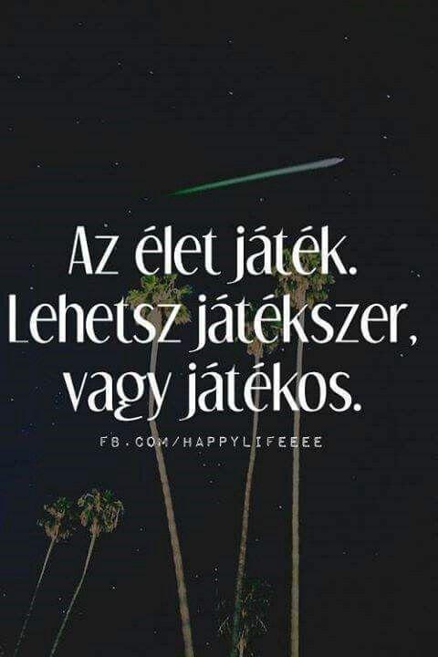 az élet játék idézetek Pin by Lizakovzky Lili on szép képek, idézetek | Amused quotes