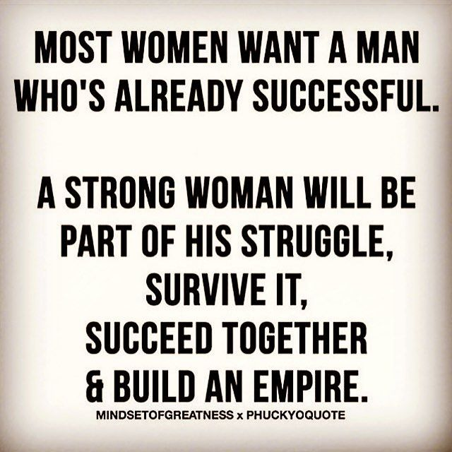 Strong men need even stronger women. Our sacrifices always ...