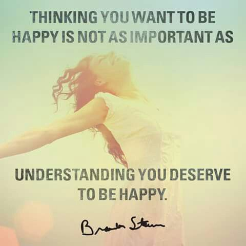 You deserve to be happy (With images)   Life quotes ...