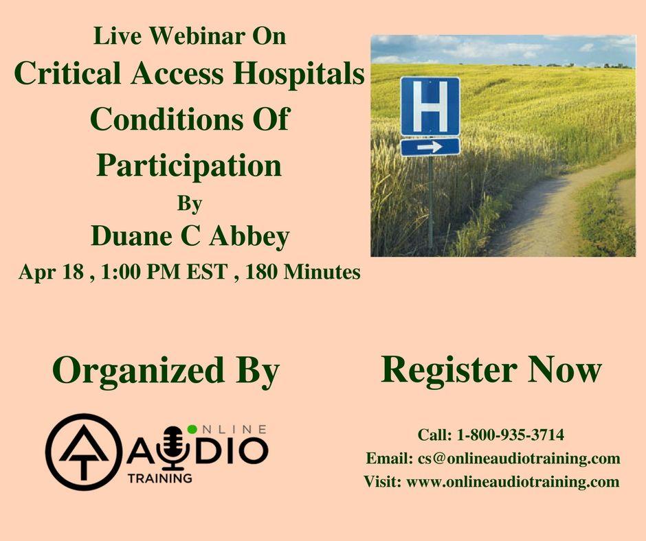 Livewebinar On Critical Access Hospitals Conditions Of Parti Tion Date Apr  Pm Est 1200 Pm Cst 1100 Am Mst 1000 Am Pst