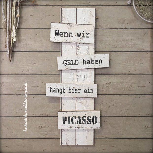 Bei Uns Hangt Noch Kein Picasso Holzschilder Turschild Holz Wandspruche