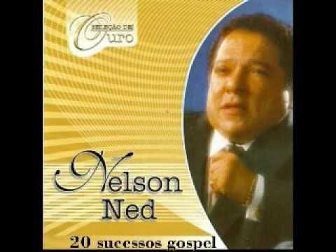 Nelson Ned 20 Sucessos Gospel Youtube Nelson Ned Letras De