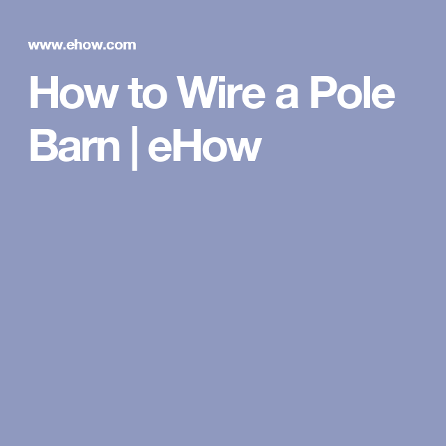 1d8e75746241a98b6043f2bd9d6f4df5 how to wire a pole barn barn pole barn wiring diagram at mifinder.co
