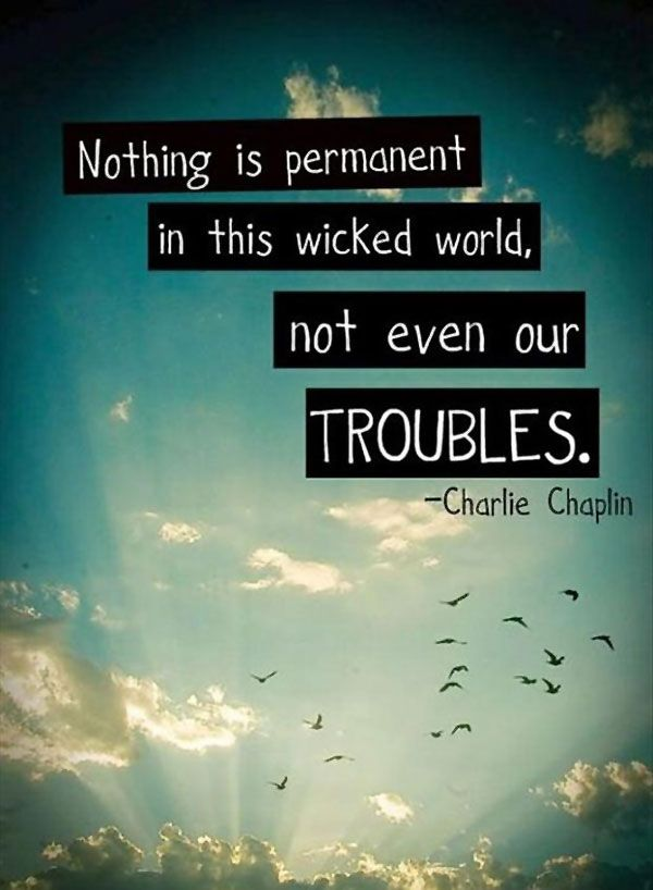 Troubles won't last always.