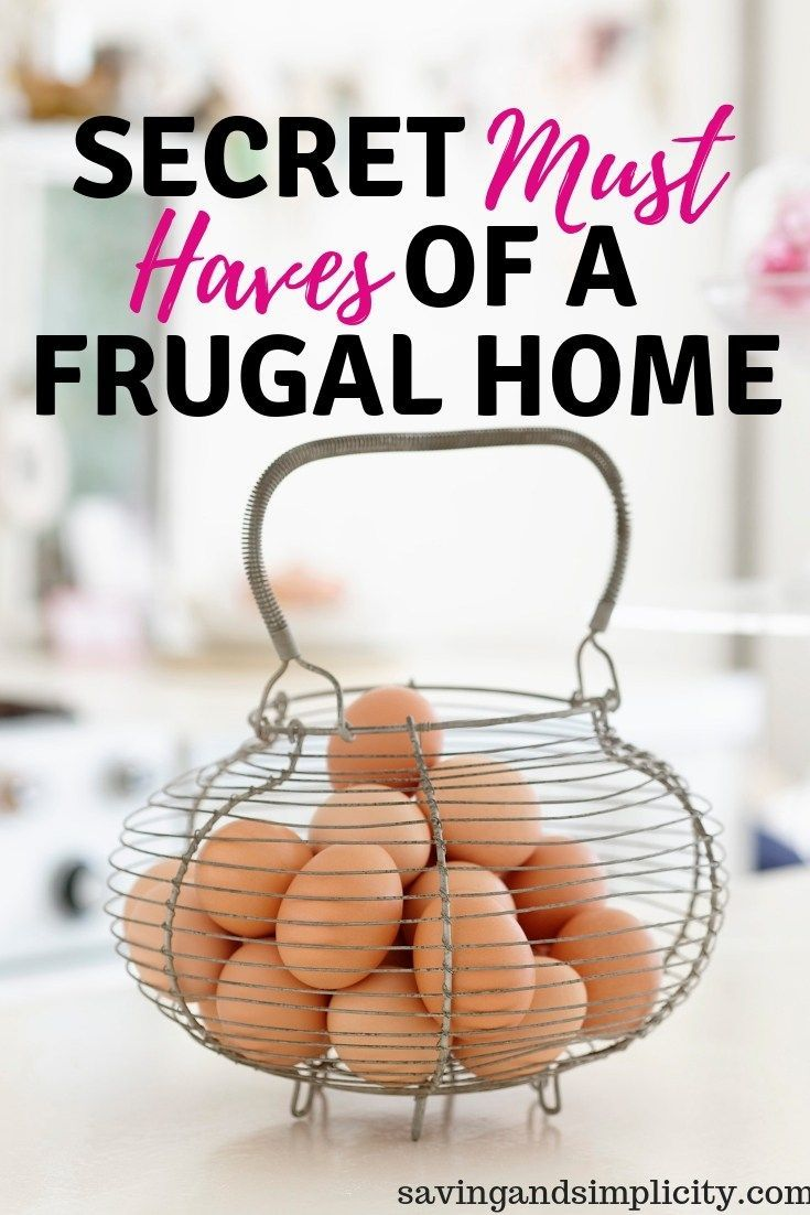 Secret Must Haves Of A Frugal Living Home - Saving & Simplicity