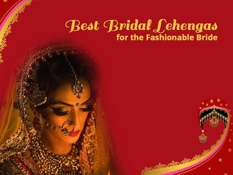 Best bridal lehengas for the Fashionable Bride!