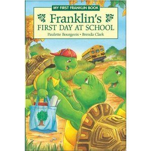 Franklin S First Day At School Written By Paulette Bourgeois And Illustrated By Brenda Clark Franklin Books First Day Of School Turtle Book