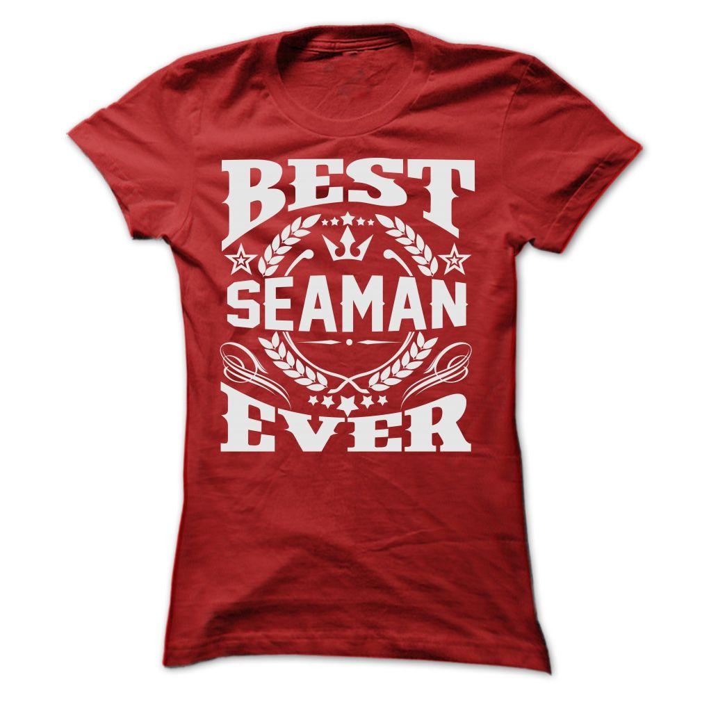 BEST SEAMAN EVER T SHIRTS T Shirt, Hoodie, Sweatshirt | Nice ...