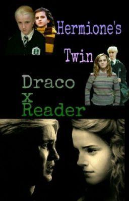 Hermione's Twin (Draco x Reader) | fan fic | Draco malfoy fanfiction