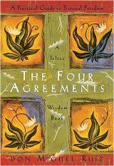 One of my favorite books, the agreements are not easy, but are essential for happiness. My favorite is number two.