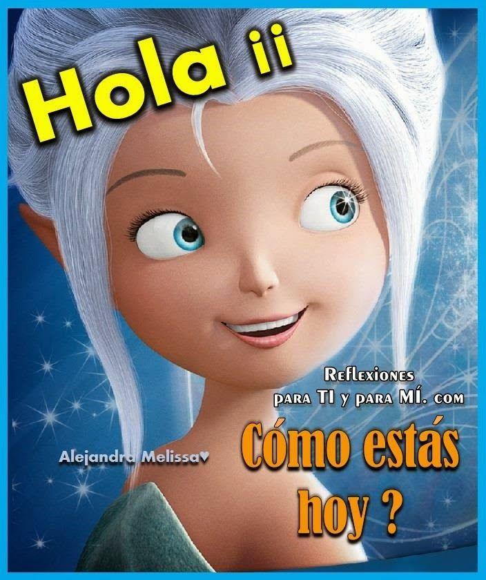 Buenos Deseos para TI y para MÍ: * HOLA !!! ¿Cómo estás ...