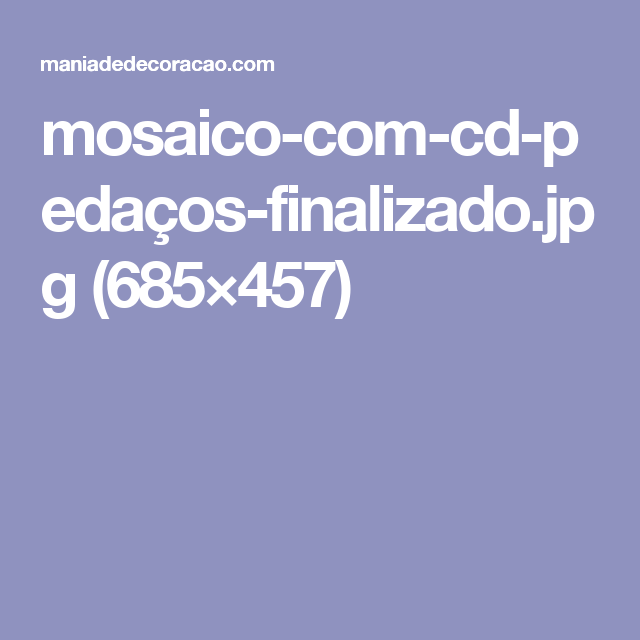 mosaico-com-cd-pedaços-finalizado.jpg (685×457)