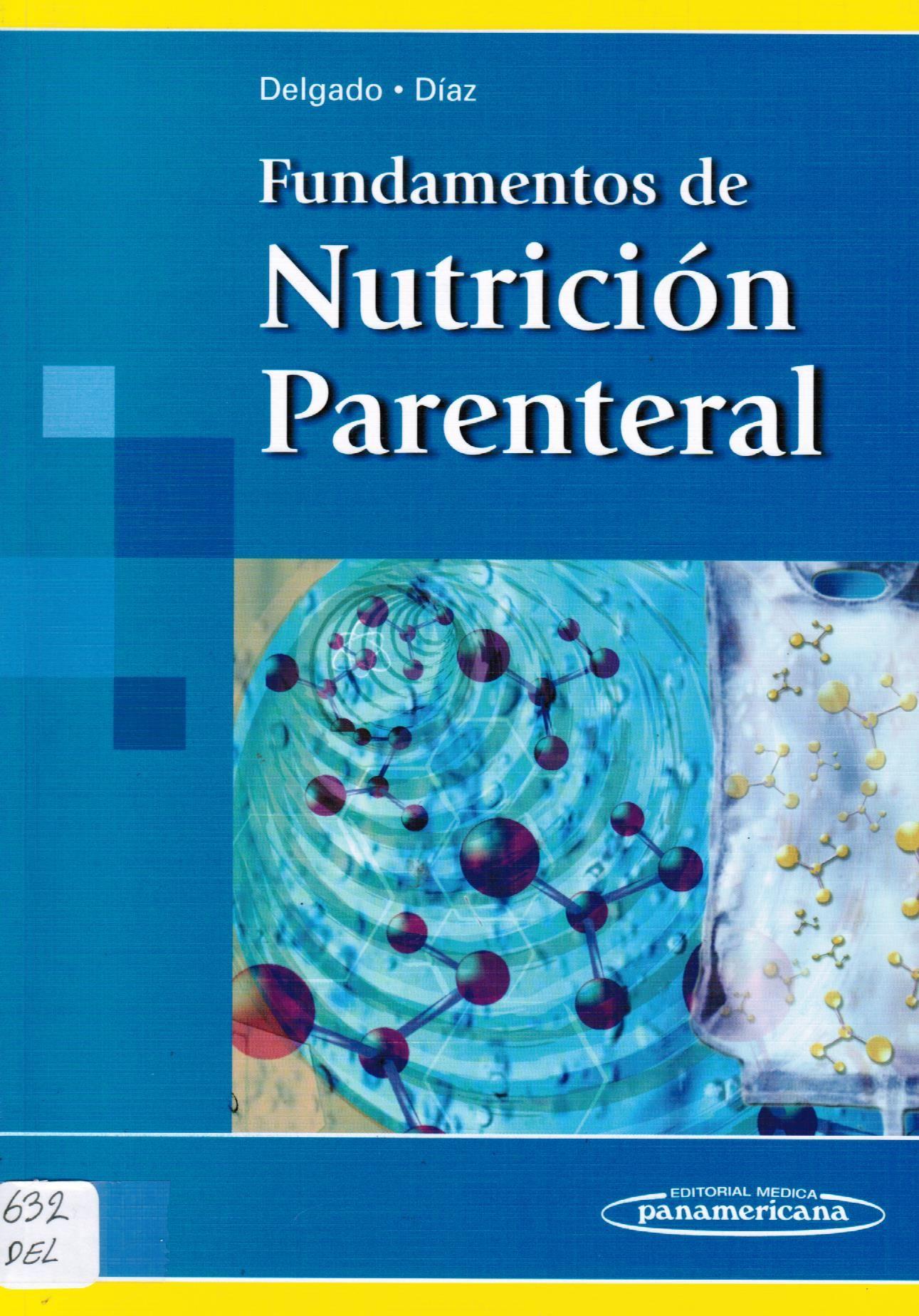Delgado López N, Augusto Díaz J. Fundamentos de nutrición parenteral ...
