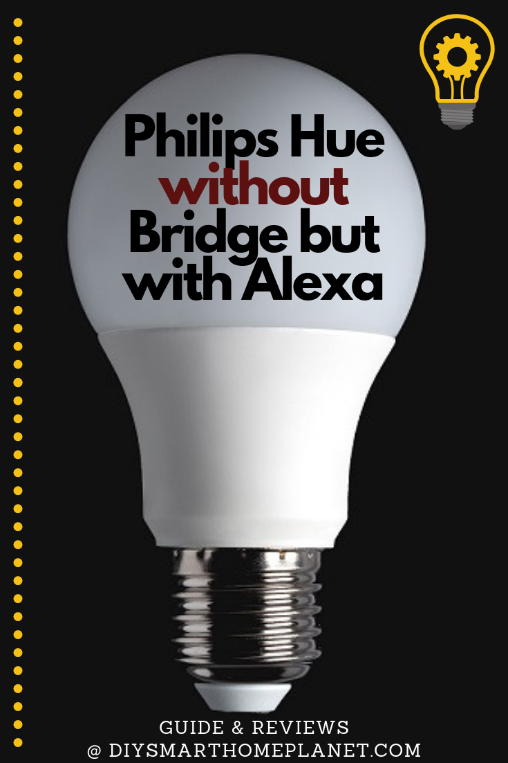 Philips Hue Without Bridge But With Alexa Complete Guide Hue Philips Philips Hue Bulbs Philips Hue Lights